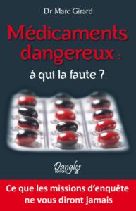Médicaments dangereux - A qui la faute ? - Docteur Marc Girard