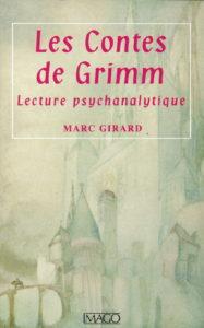 Les contes de Grimm - Lecture psychanalytique - Dr Marc Girard
